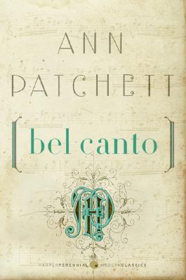 Bel Canto By Patchett, Ann
