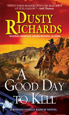 A Good Day to Kill By Richards, Dusty