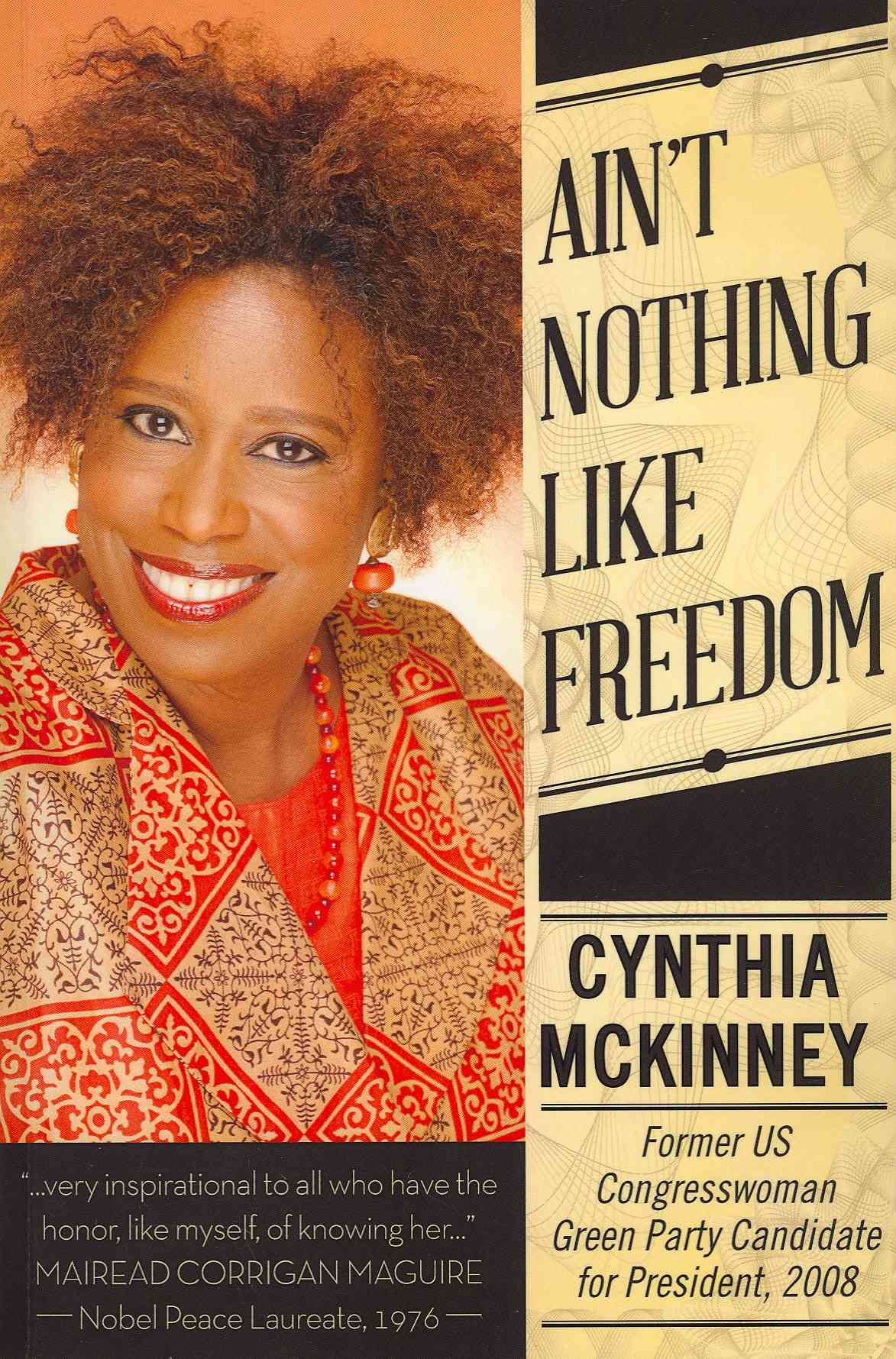 Ain't Nothing Like Freedom By Mckinney, Cynthia/ Maguire, Mairead Corrigan (CON)